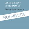 L'Inconscient et ses images, Complexe, Imago, Archétype, Éditions Le Martin-Pêcheur / Domaine Jungien, 2020