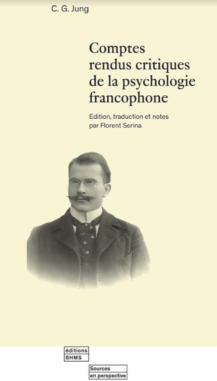 Comptes rendus critiques de la psychologie francophone – C. G. Jung. Introduction, Traduction et notes par Florent Serina